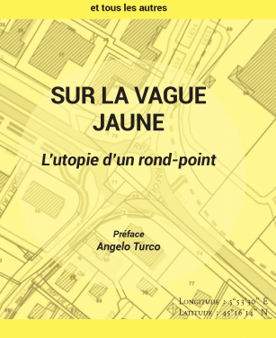 Sur la vague jaune. L'utopie d'un rond-point