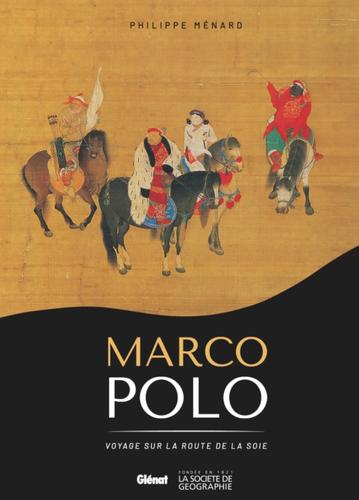 Marco Polo – Voyage sur la Route de la Soie