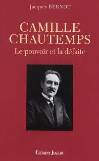 Camille Chautemps (Le pouvoir et la défaite)