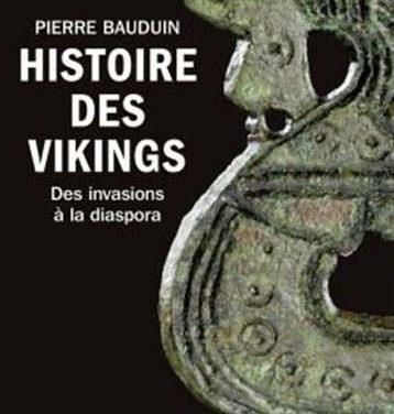 Histoire des Vikings. Des invasions à la diaspora