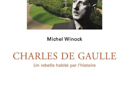 Charles de Gaulle ; Un rebelle habité par l'histoire