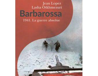 Couverture du livre Barbarossa : 1941 - La guerre absolue Passés Composés, 2019, 960 p.