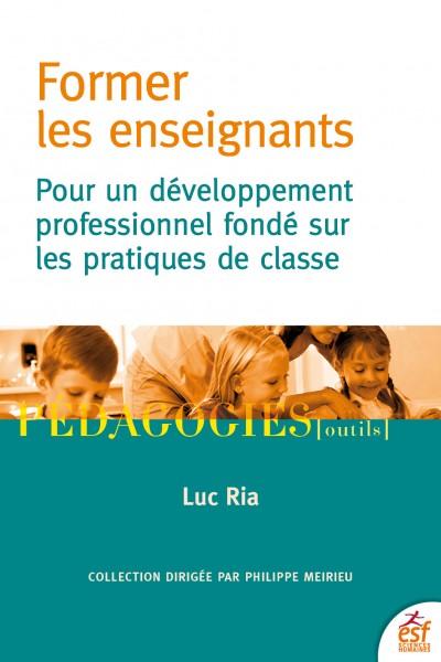 Former les enseignants : pour un développement professionnel fondé sur les pratiques de classe
