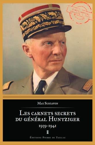 Les carnets secrets du général Huntziger 1938-1941