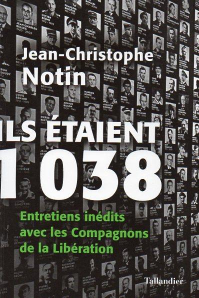 Ils étaient 1038. Entretiens inédits avec les Compagnons de la Libération