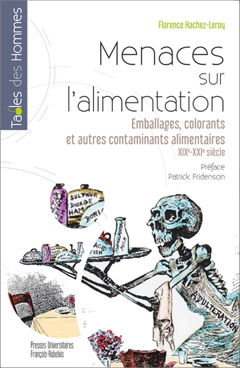 Menaces sur l'alimentation. Emballages, colorants et autres contaminants alimentaires, XIXe-XXe