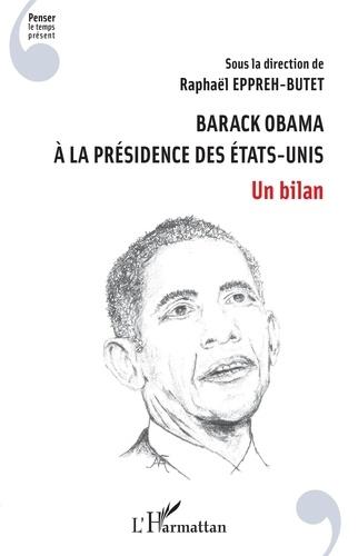 Barack Obama à la présidence des Etats-Unis -Un bilan