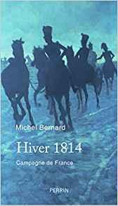 Hiver 1814: la campagne de France