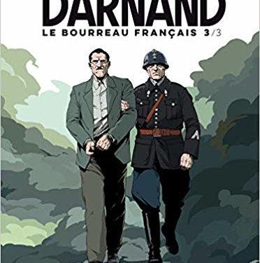 <em>Darnand. Le bourreau français</em>, tome 3/3