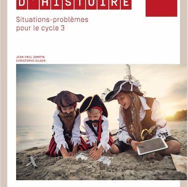 En-quête d'histoire : situations-problèmes pour le cycle 3