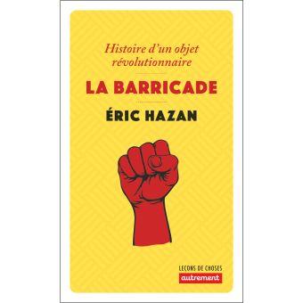 La barricade. Histoire d'un objet révolutionnaire