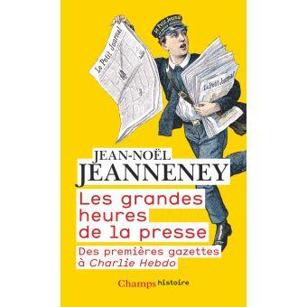 Les grandes heures de la presse – Des premières gazettes à Charlie Hebdo