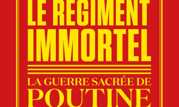 Le Régiment Immortel, la guerre sacrée de Poutine