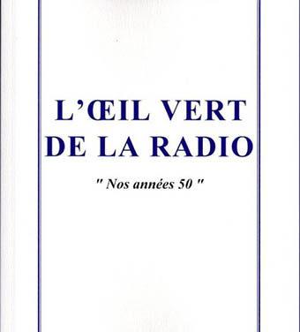 L'œil vert de la radio – « nos années 50 »