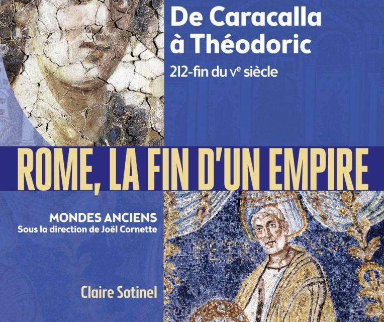 Rome, la fin d'un Empire, 212-fin du Ve siècle