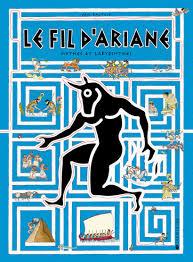 Le fil d'Ariane: mythes et labyrinthes