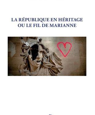 La République en héritage ou le fil de Marianne