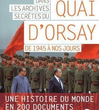 Dans les archives secrètes du quai d'Orsay : de 1945 à nos jours