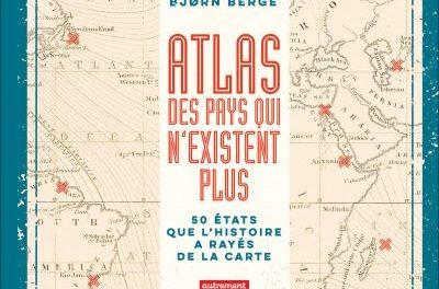 Image illustrant l'article Atlas-des-pays-qui-n-existent-plus de La Cliothèque