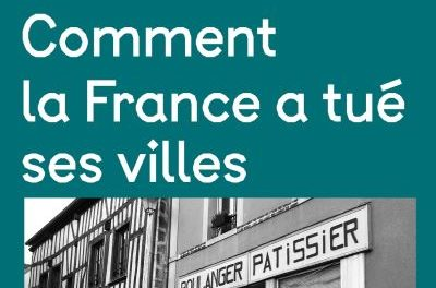 Image illustrant l'article Comment-la-France-a-tue-ses-villes de La Cliothèque
