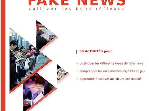 Fake news. Cultiver les bons réflexes : collège-lycée