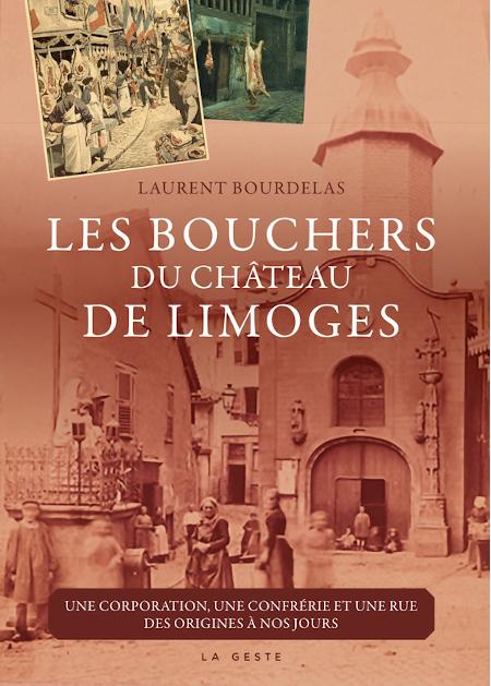 Les bouchers du Château de Limoges – Une corporation, une confrérie et une rue des origines à nos jours