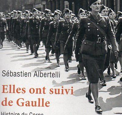 Elles ont suivi de Gaulle. Histoire du Corps des Volontaires françaises
