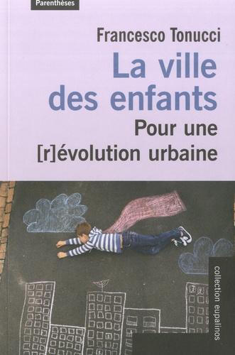 La Ville des enfants. Pour une [r]évolution urbaine