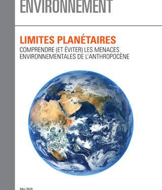 Limites planétaires Comprendre (et éviter) les menaces environnementales de l'Anthropocène