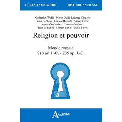 Religion et pouvoir. Monde Romain (218 av JC-235 ap JC)