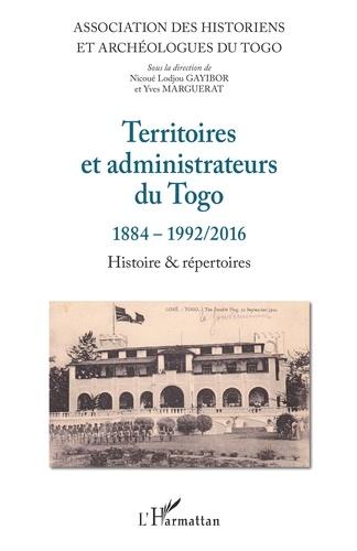 Territoires et administrateurs du Togo 1884-1992/2016