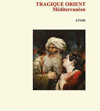 Tragique Orient méditerranéen