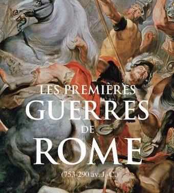 Les Premières guerres de Rome (753-290 av. J.-C.)