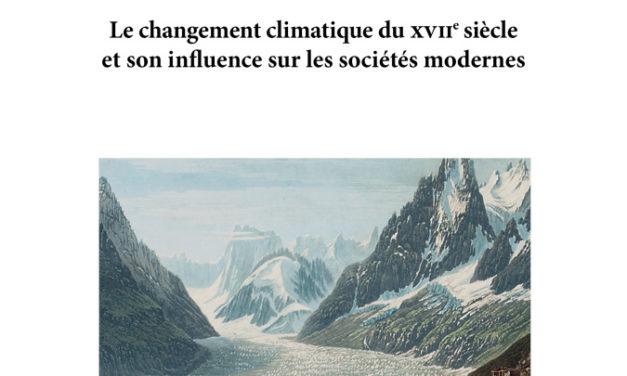Quand la nature se rebelle – Le changement climatique du XVIIe siècle et son influence sur les sociétés modernes