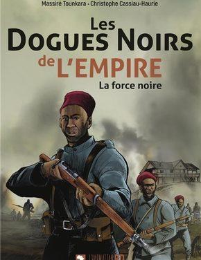 <em>Les Dogues noirs de l'empire. La Force noire</em>