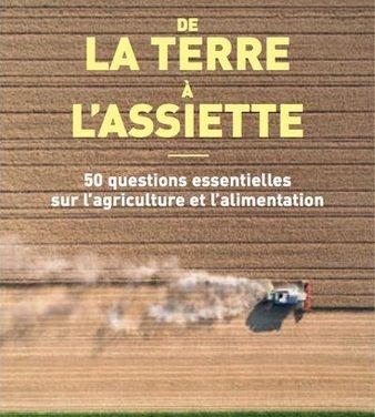 De la terre à l'assiette – 50 questions essentielles sur l'agriculture et l'alimentation