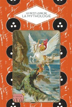 Le petit livre de la mythologie