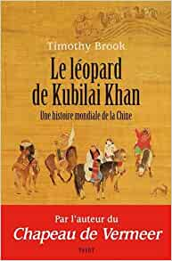 Le léopard de Kubilai Khan : Une histoire mondiale de la Chine (XIIIe-XXIe siècle)