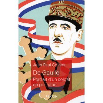De Gaulle portrait d'un soldat en politique