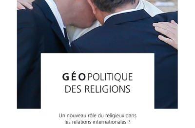 couverture du livre Géopolitique des religions. Un nouveau rôle du religieux dans les relations internationales ?