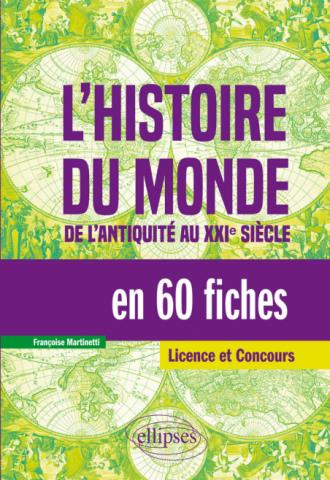 L'histoire du monde, de l'Antiquité au XXIe siècle, en 60 fiches