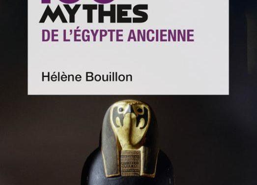 Les 100 mythes de l'Egypte ancienne