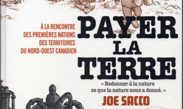<em>Payer la terre. À la rencontre des premières nations des territoires du Nord-Ouest canadien</em>
