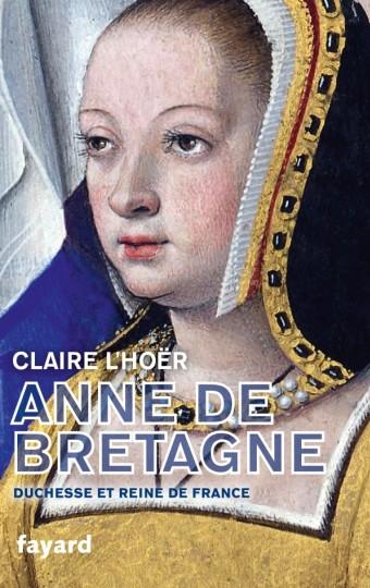 Anne de Bretagne, duchesse et reine de France