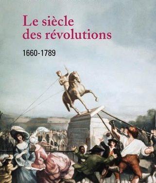 Le siècle des révolutions. 1660-1789