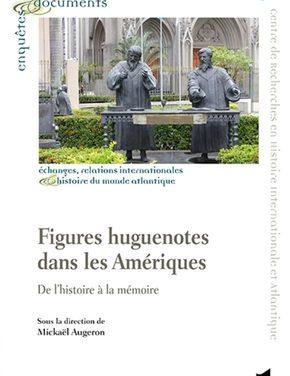 Figures huguenotes dans les Amériques – de l'histoire à la mémoire