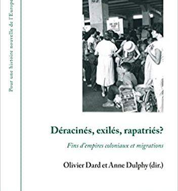Déracinés, exilés, rapatriés ? Fin d'empires coloniaux et migrations