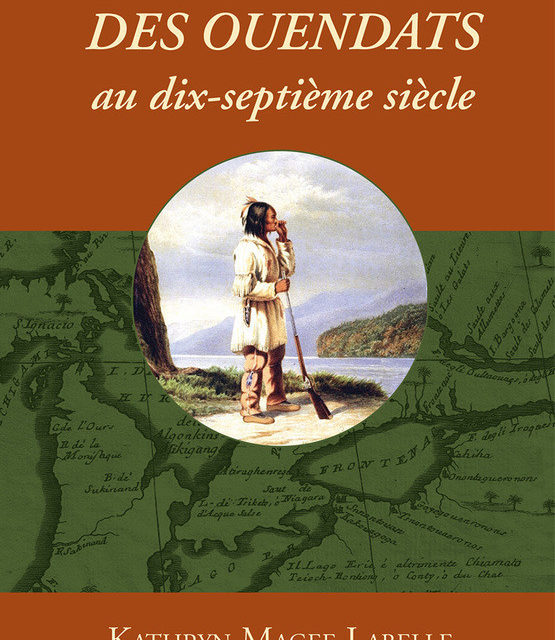 Une histoire des Ouendats au XVIIe siècle