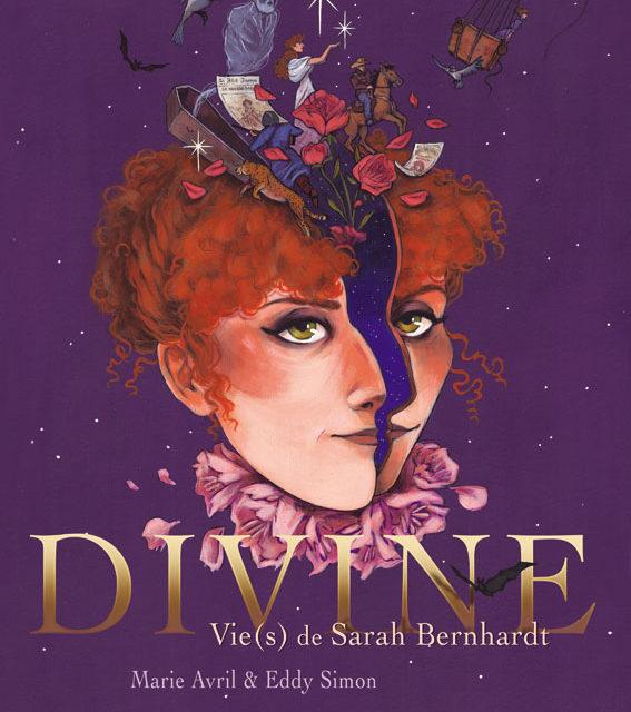 Divine. Vie(s) de Sarah Bernhardt