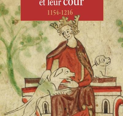 Les Plantagenêts et leur cour 1154-1216